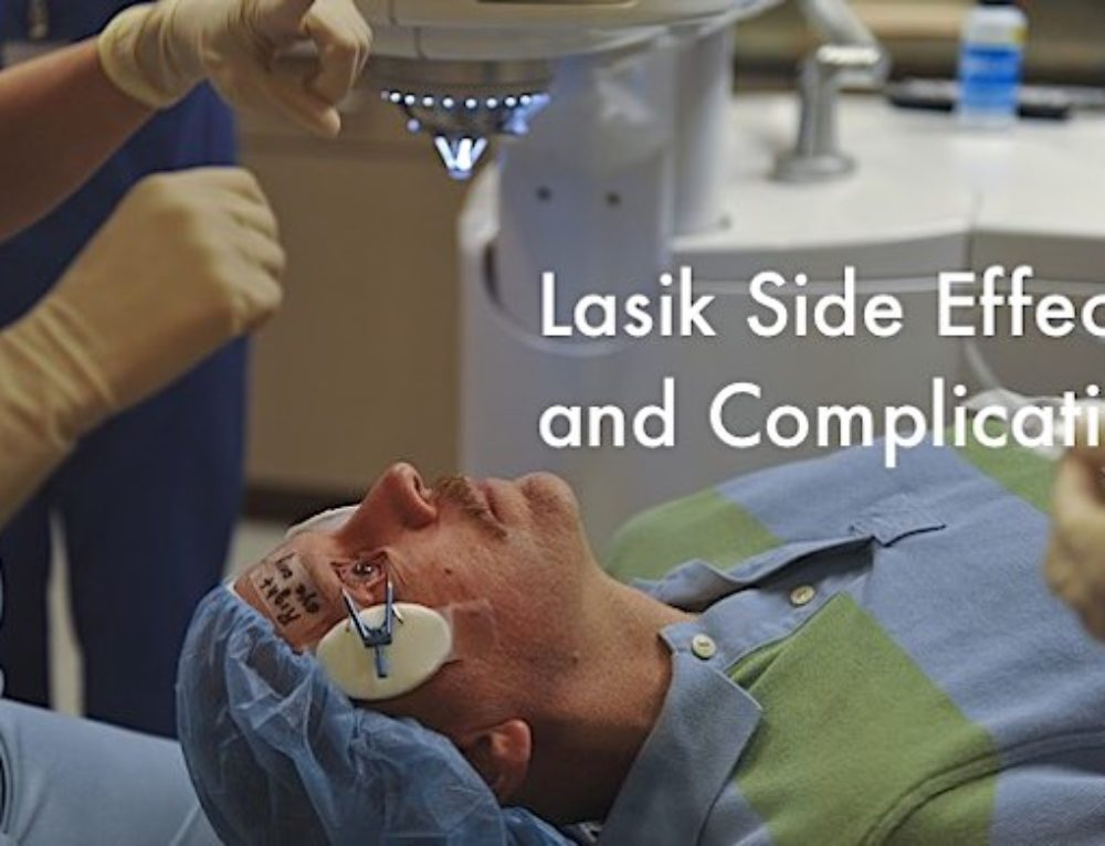 What are Lasik Side Effects and Complications?